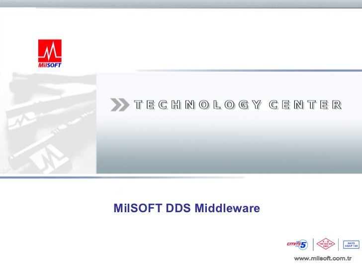 MilSOFT DDS MiddlewareCopyright © MilSOFT,Turkey                        UNCLASSIFIED        1