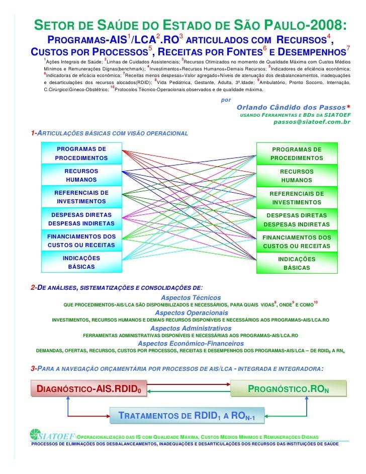 2-SETOR DE SAÚDE DO ESTADO DE SÃO PAULO-2008: PERFIL TÉCNICO-OPERACIONAL ENTRELAÇADO COM ECONÔMICO-FINANCEIRO.