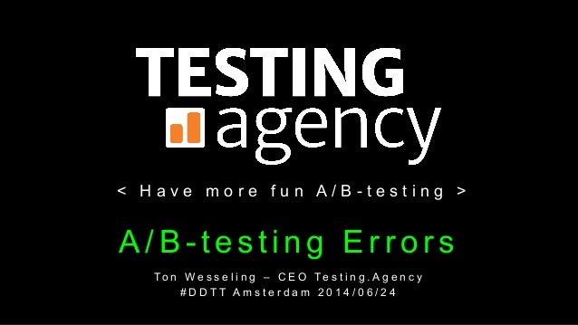 Keynote Digital Data Tips Tuesday - Amsterdam - June 24th 2014 - A/B-testing analytics errors