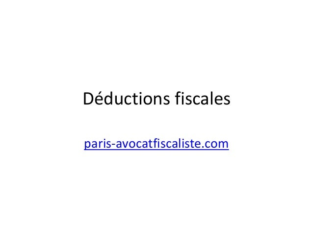 Déductions fiscales paris-avocatfiscaliste.com