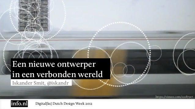 Een nieuwe ontwerperin een verbonden wereldIskander Smit, @iskandr                                              https://vi...