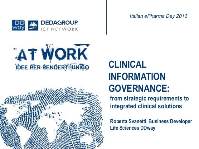 from strategic requirements tointegrated clinical solutionsRoberta Svanetti, Business DeveloperLife Sciences DDwayCLINICAL...