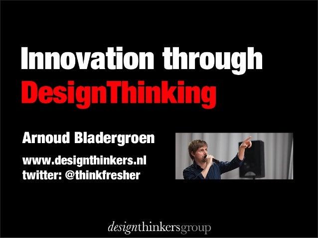 Innovation through Design Thinking