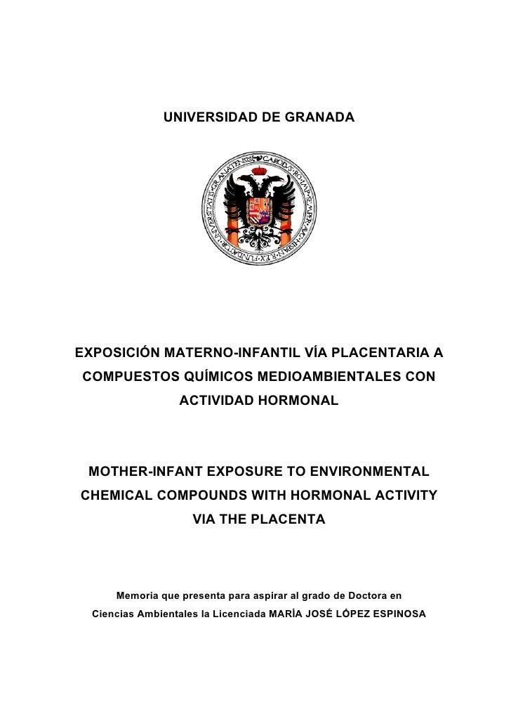 UNIVERSIDAD DE GRANADA     EXPOSICIÓN MATERNO-INFANTIL VÍA PLACENTARIA A COMPUESTOS QUÍMICOS MEDIOAMBIENTALES CON         ...