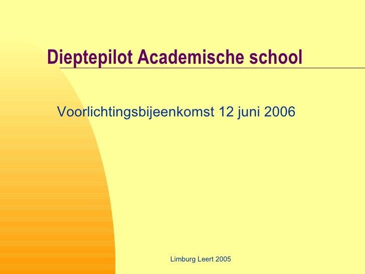 Dieptepilot Academische school Voorlichtingsbijeenkomst 12 juni 2006