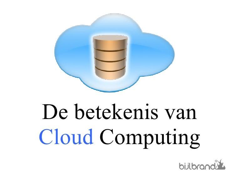 De betekenis van  Cloud  Computing