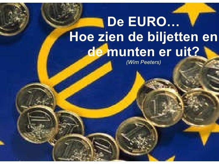 De EURO… Hoe zien de biljetten en de munten er uit? (Wim Peeters)