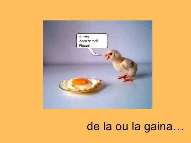 De La Ou La Gaina - powerpoint primit pe mail si trasformat in slideshow