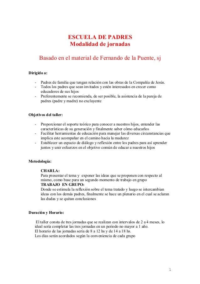 ESCUELA DE PADRES Modalidad de jornadas Basado en el material de Fernando de la Puente, sj Dirigido a: - Padres de familia...