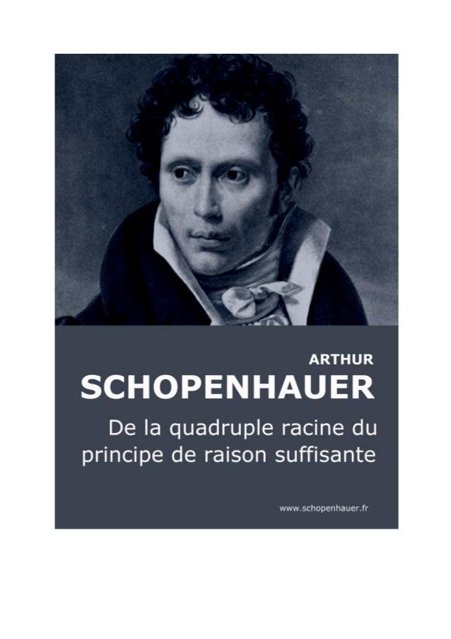 ARTHUR SCHOPENHAUER  DE LA QUADRUPLE RACINE DU PRINCIPE DE RAISON SUFFISANTE Traduction par J. A. Cantacuzène ------------...
