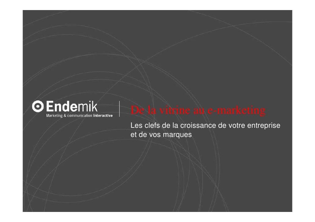 De la vitrine au e-marketing Les clefs de la croissance de votre entreprise et de vos marques