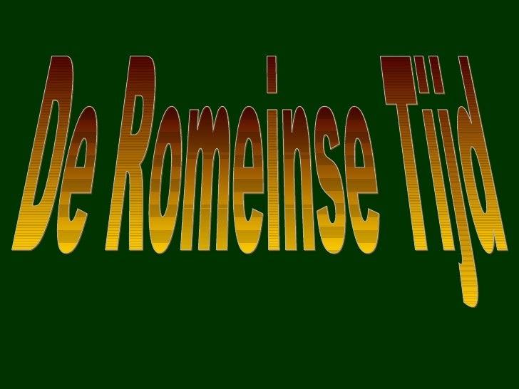De Romeinse Tijd (Met Geluid)