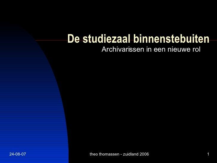 De  studiezaal binnenstebuiten Archivarissen in een nieuwe rol