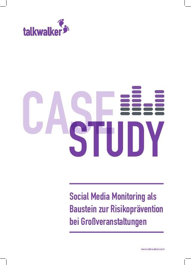 www.talkwalker.com Social Media Monitoring als Baustein zur Risikoprävention bei Großveranstaltungen