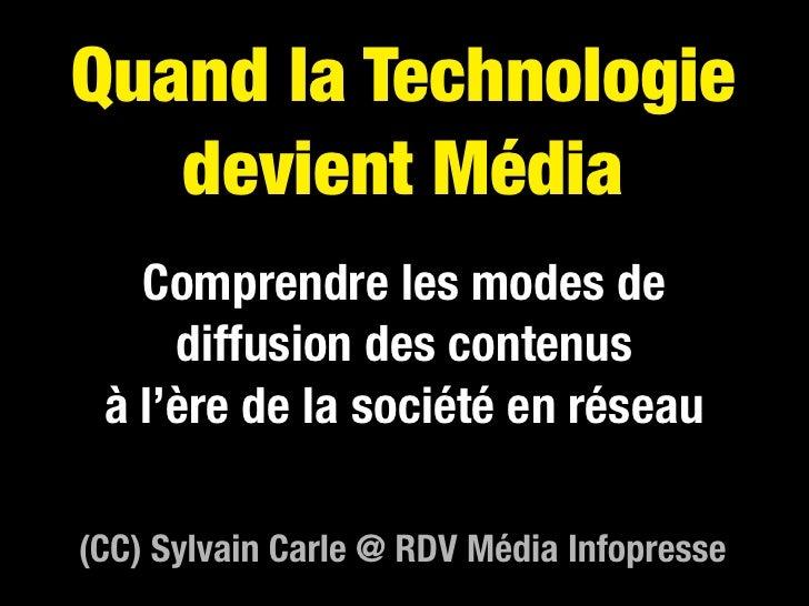 Quand la Technologie    devient Média    Comprendre les modes de      diffusion des contenus  à l'ère de la société en rés...