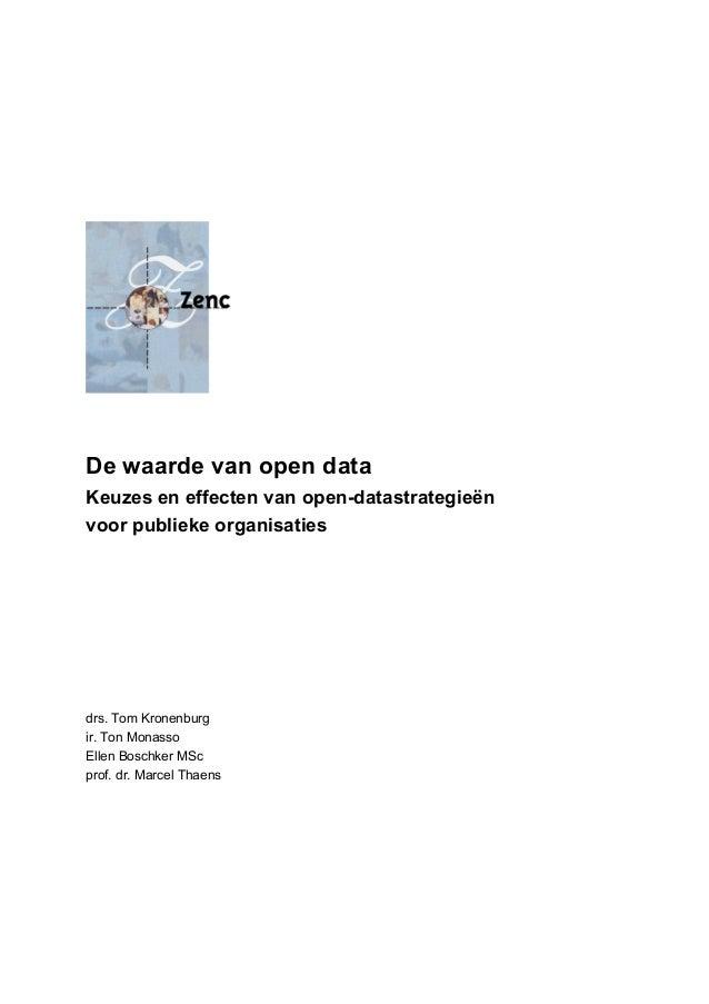 De waarde van open data Keuzes en effecten van open-datastrategieën voor publieke organisaties drs. Tom Kronenburg ir. Ton...