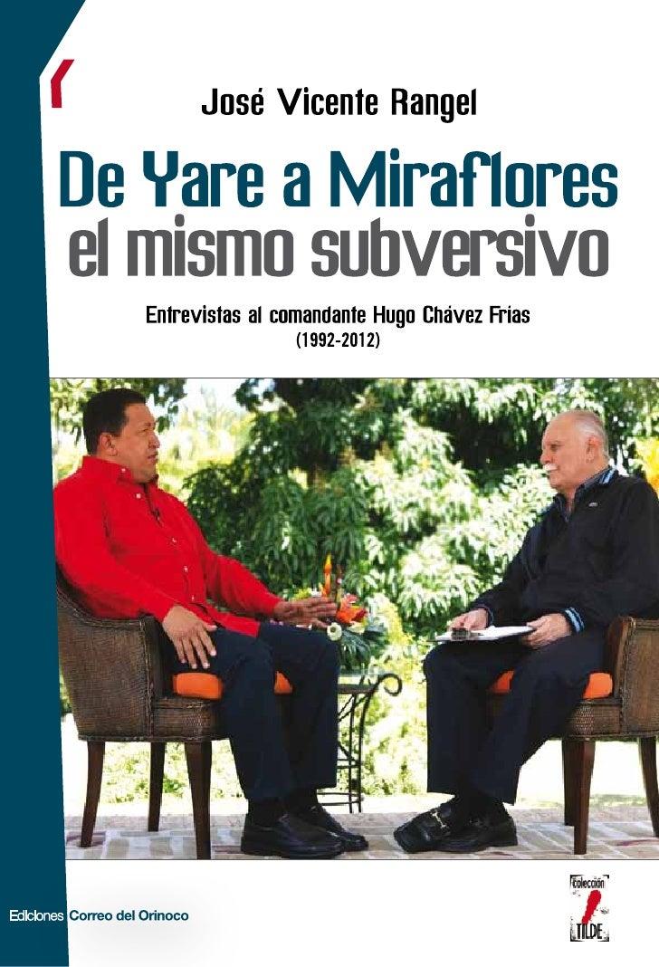 Descargue nuestras publicaciones                     en: www.minci.gob.ve                     De Yare a Miraflores,       ...