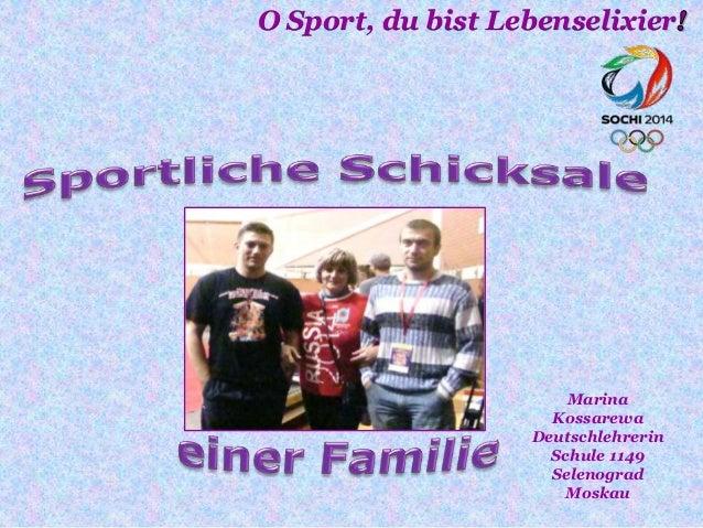 O Sport, du bist Lebenselixier  Marina Kossarewa Deutschlehrerin Schule 1149 Selenograd Moskau