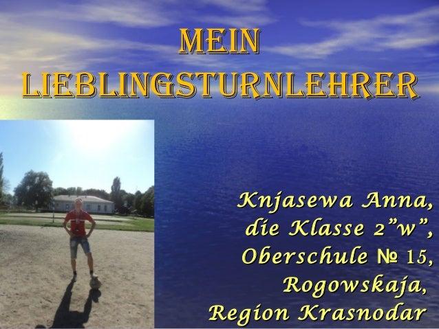 """Mein LiebLingsTurnLehrer Knjasewa Anna, die Klasse 2""""w"""", Oberschule № 15, Rogowskaja , Region Krasnodar"""