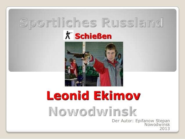 Schießen  Leonid Ekimov Der Autor: Epifanow Stepan Nowodwinsk 2013