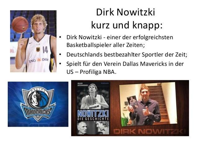 Dirk Nowitzki kurz und knapp: • Dirk Nowitzki - einer der erfolgreichsten Basketballspieler aller Zeiten; • Deutschlands b...