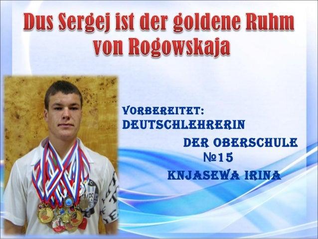Vorbereitet:  Deutschlehrerin Der oberschule №15 Knjasewa irina