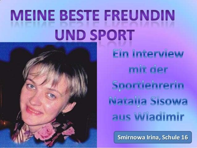 Smirnowa Irina, Schule 16