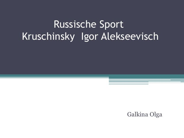 Russische Sport Kruschinsky Igor Alekseevisch  Galkina Olga