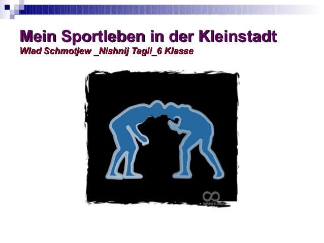 Mein Sportleben in der Kleinstadt Wlad Schmotjew _Nishnij Tagil_6 Klasse
