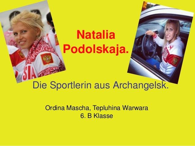 Natalia Podolskaja. Die Sportlerin aus Archangelsk. Ordina Mascha, Tepluhina Warwara 6. B Klasse