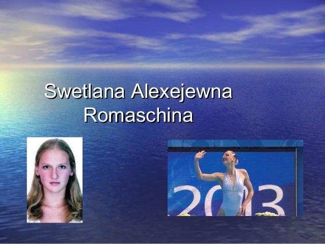 Swetlana Alexejewna Romaschina