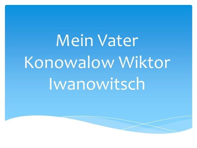 Mein Vater Konowalow Wiktor Iwanowitsch