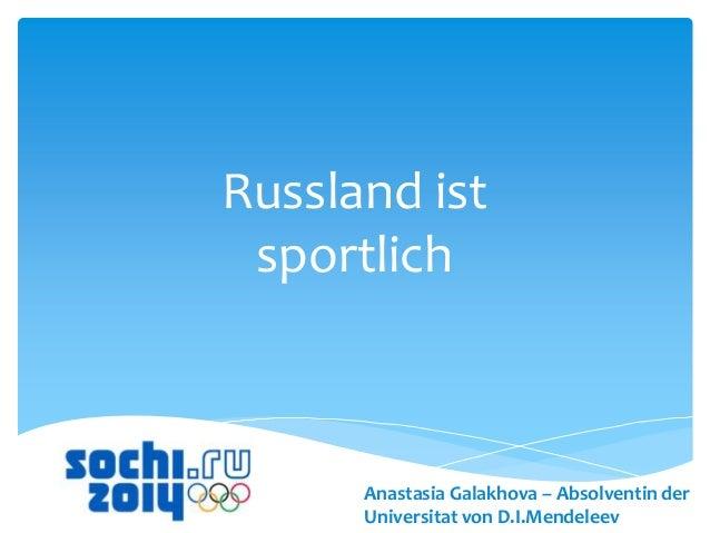 Russland ist sportlich  Anastasia Galakhova – Absolventin der Universitat von D.I.Mendeleev