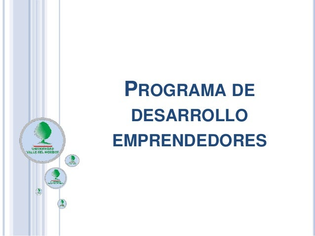 PROGRAMA DE DESARROLLO EMPRENDEDORES