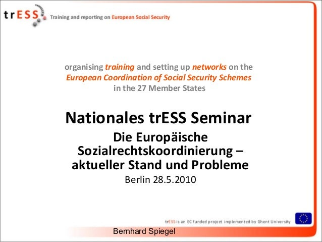 organising training and setting up networks on theEuropean Coordination of Social Security Schemes              in the 27 ...