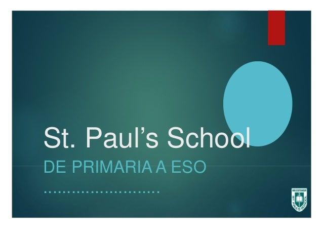St. Paul's School DE PRIMARIA A ESO .........................