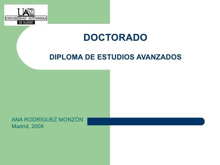 DOCTORADO DIPLOMA DE ESTUDIOS AVANZADOS ANA RODRÍGUEZ MONZÓN Madrid, 2008