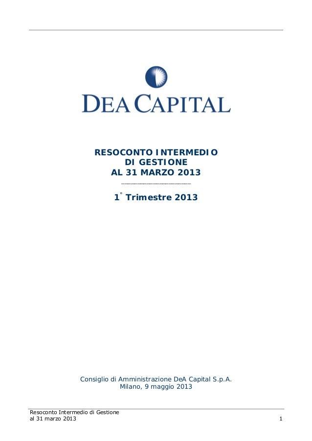 Resoconto Intermedio di Gestioneal 31 marzo 2013 1RESOCONTO INTERMEDIODI GESTIONEAL 31 MARZO 2013______________________1°T...