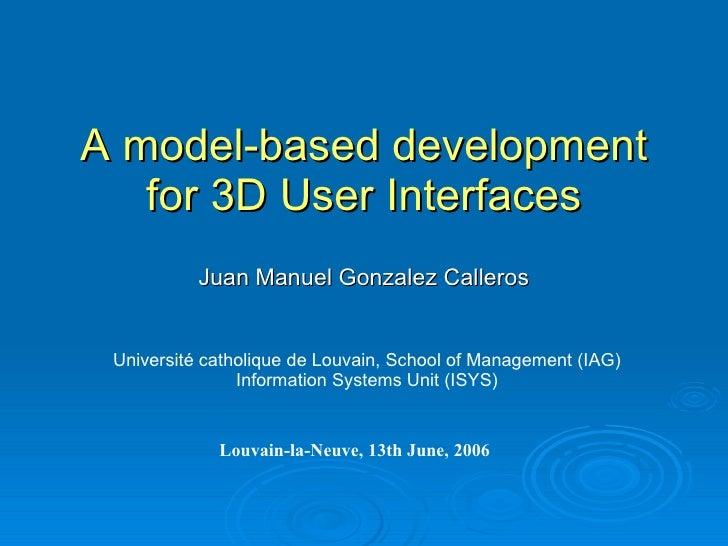 Model Based Development For 3 D User Interfaces
