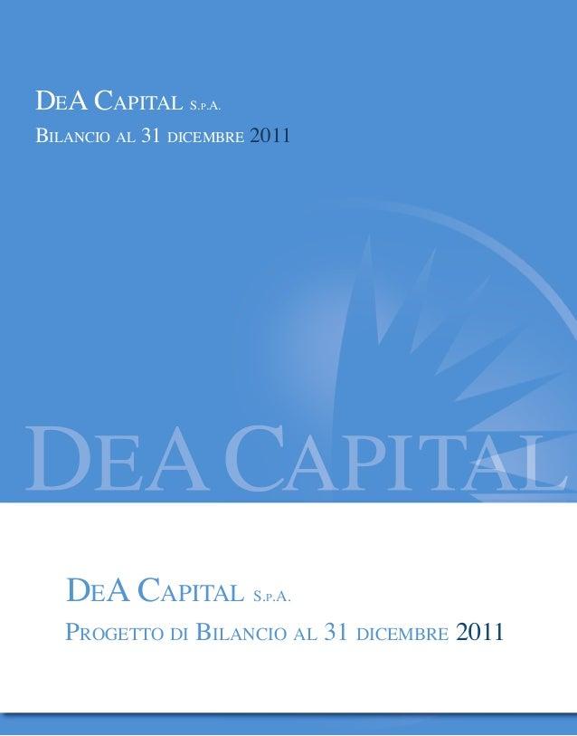 DEA CAPITAL S.P.A. BILANCIO AL 31 DICEMBRE 2011 DEA CAPITAL S.P.A. PROGETTO DI BILANCIO AL 31 DICEMBRE 2011