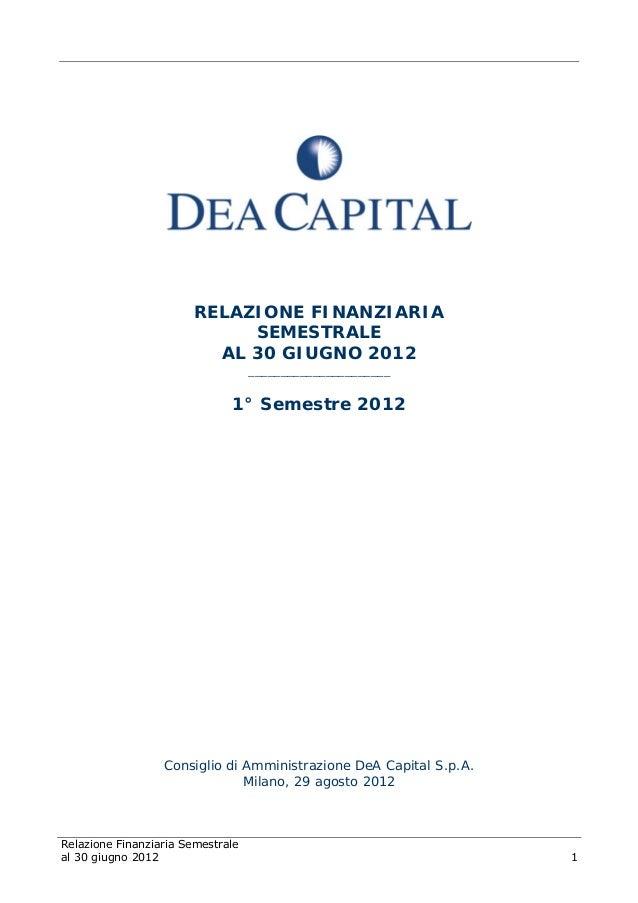 Relazione Finanziaria Semestrale al 30 giugno 2012 1 RELAZIONE FINANZIARIA SEMESTRALE AL 30 GIUGNO 2012 __________________...
