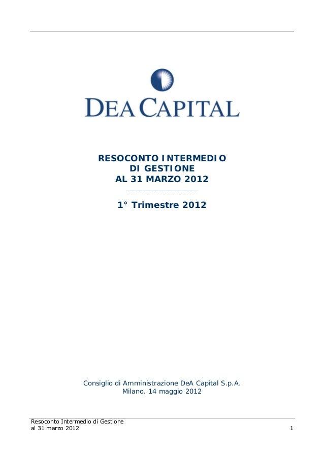 Resoconto Intermedio di Gestione al 31 marzo 2012 1 RESOCONTO INTERMEDIO DI GESTIONE AL 31 MARZO 2012 ____________________...