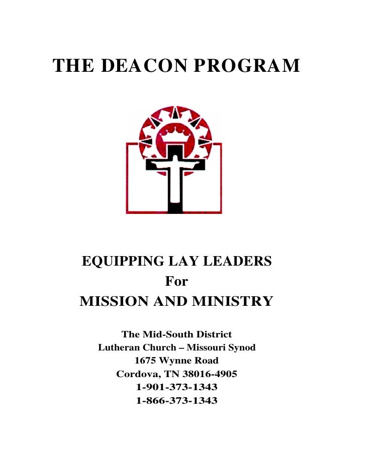 THE DEACON PROGRAM EQUIPPING LAY LEADERS          For MISSION AND MINISTRY       The Mid-South District   Lutheran Church ...