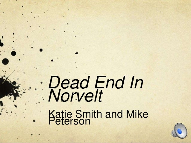 Dead End InNorveltKatie Smith and MikePeterson