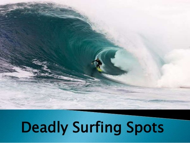 Deadly Surfing Spots