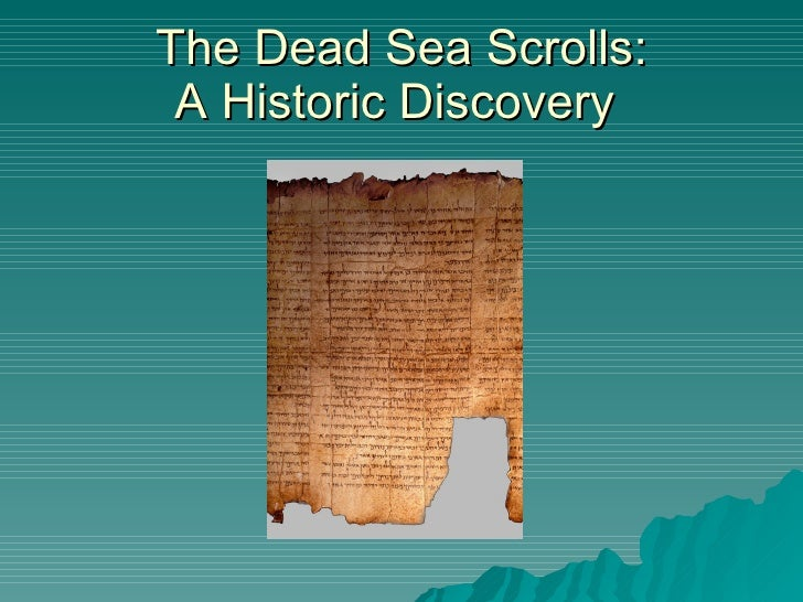 The Dead Sea Scrolls: A Historic Discovery