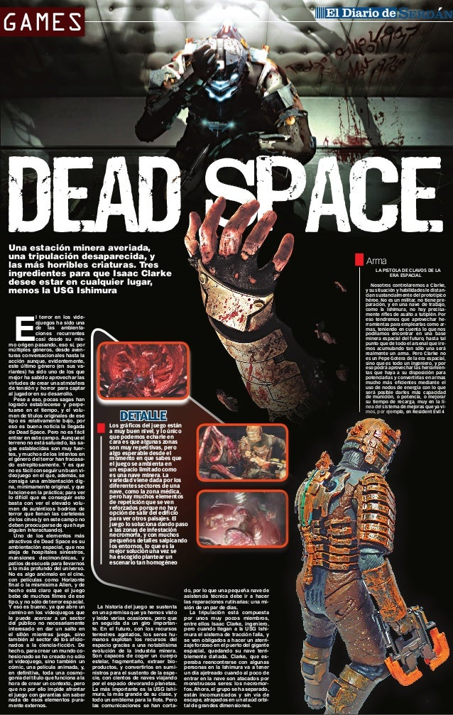 GAMES  CIUDAD SERDÁN  DEAD SPACE Una estación minera averiada, una tripulación desaparecida, y las más horribles criaturas...