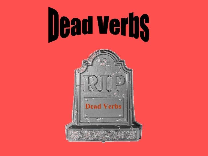 Dead Verbs