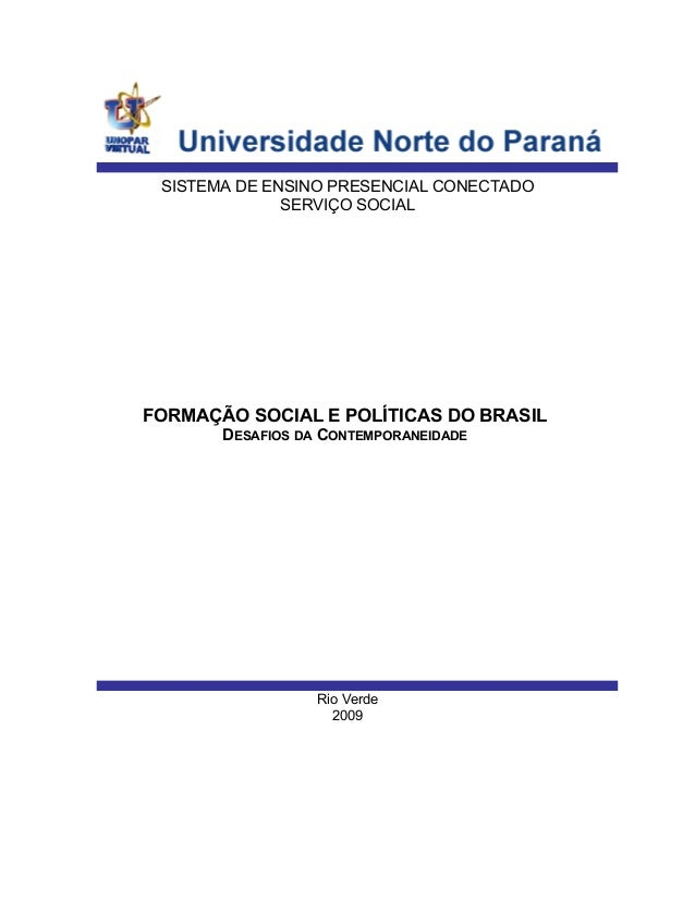 SISTEMA DE ENSINO PRESENCIAL CONECTADO SERVIÇO SOCIAL FORMAÇÃO SOCIAL E POLÍTICAS DO BRASIL DESAFIOS DA CONTEMPORANEIDADE ...
