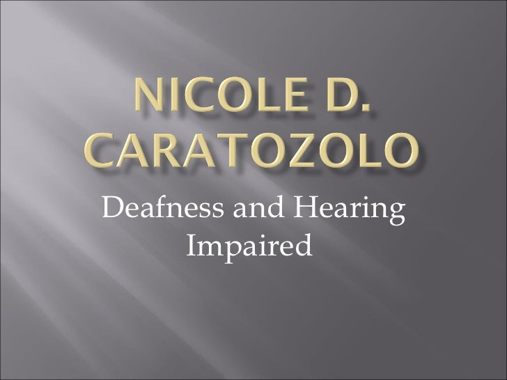 Deafness and Hearing Impaired